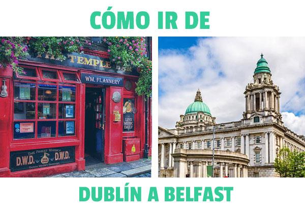 Cum să ajungi de la Dublin la Belfast? Cele mai bune opțiuni posibile