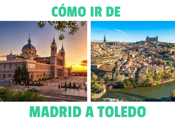 Cum să mergi de la Madrid la Toledo? Tren, mașină, autobuz, excursie... Tu decizi!