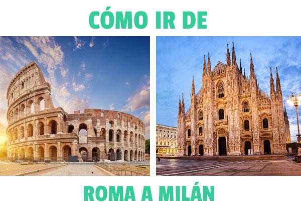 Πώς να πάτε από τη Ρώμη στο Μιλάνο? Μάθετε πώς να πάτε στο Μιλάνο από τη Ρώμη