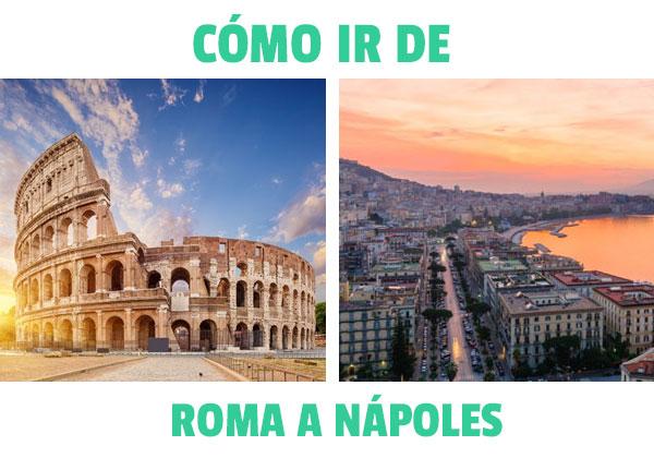 Cum să mergi de la Roma la Napoli? Toate opțiunile de a ajunge la Napoli