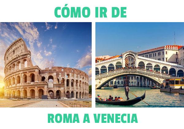 Πώς να πάτε από τη Ρώμη στη Βενετία? Είναι πολύ εύκολο! Σας λέμε τα πάντα εδώ